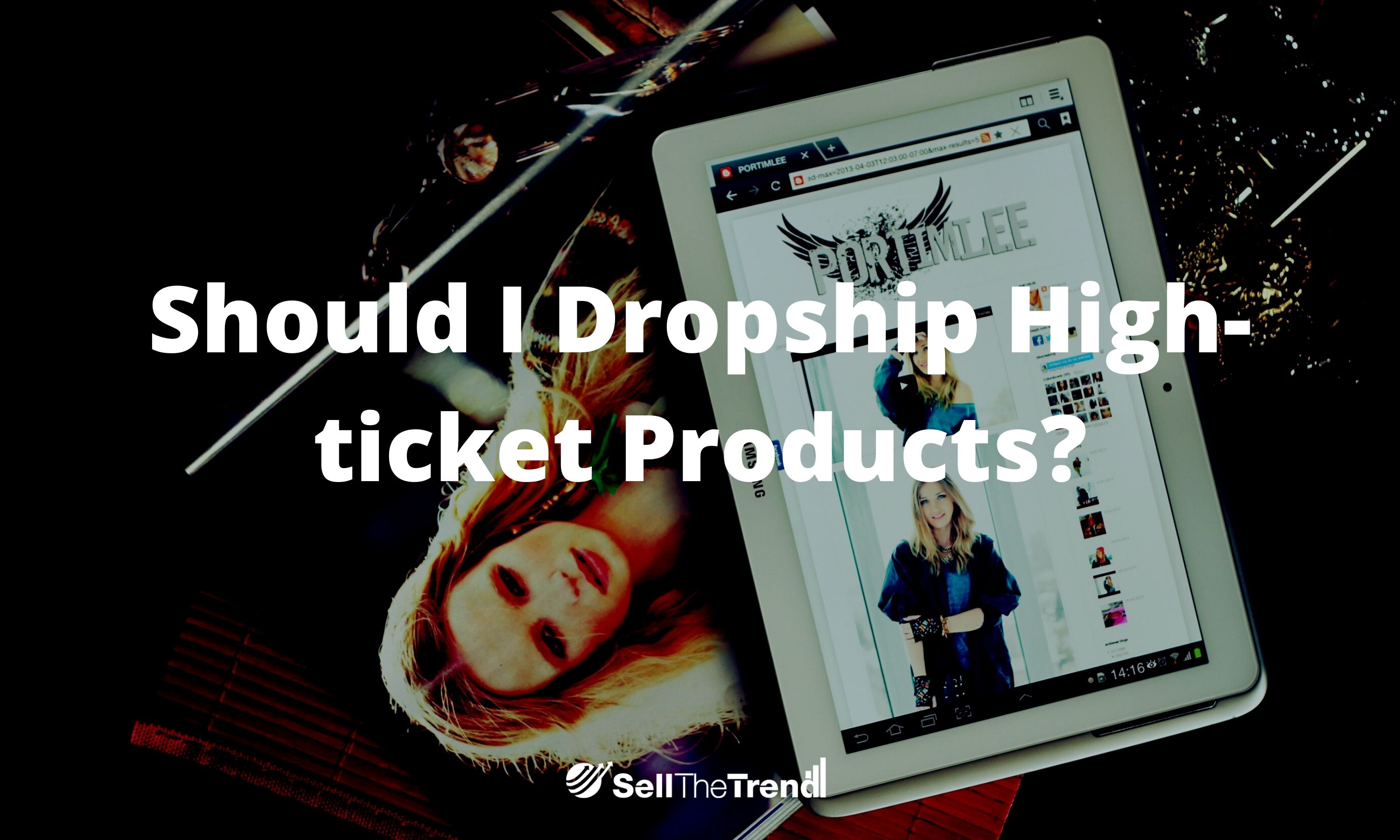 Should I Dropship High-ticket Products?