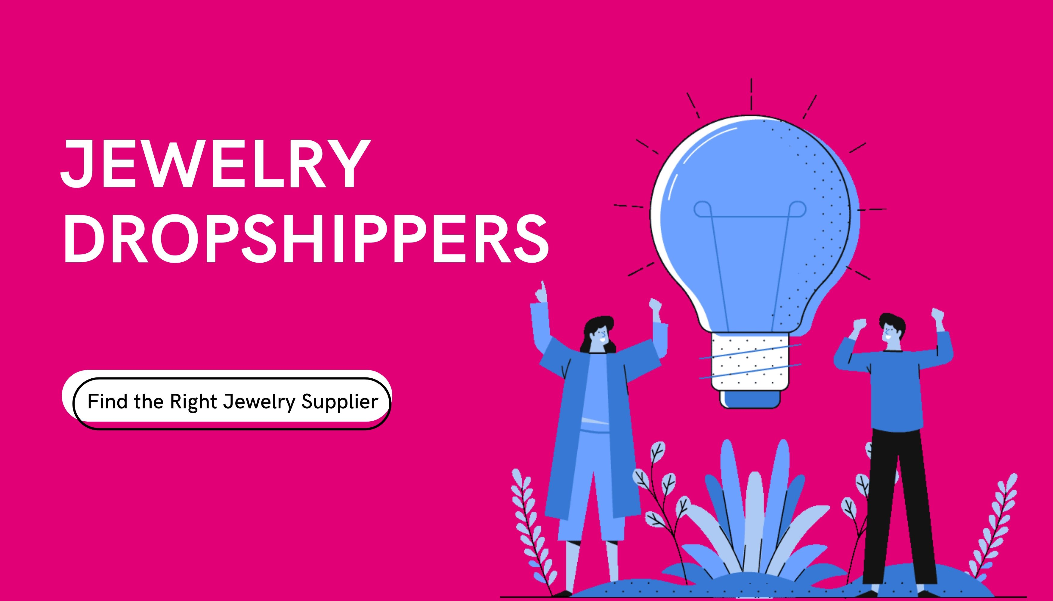Jewelry Dropshippers: Find Best Jewelry Suppliers to Dropship