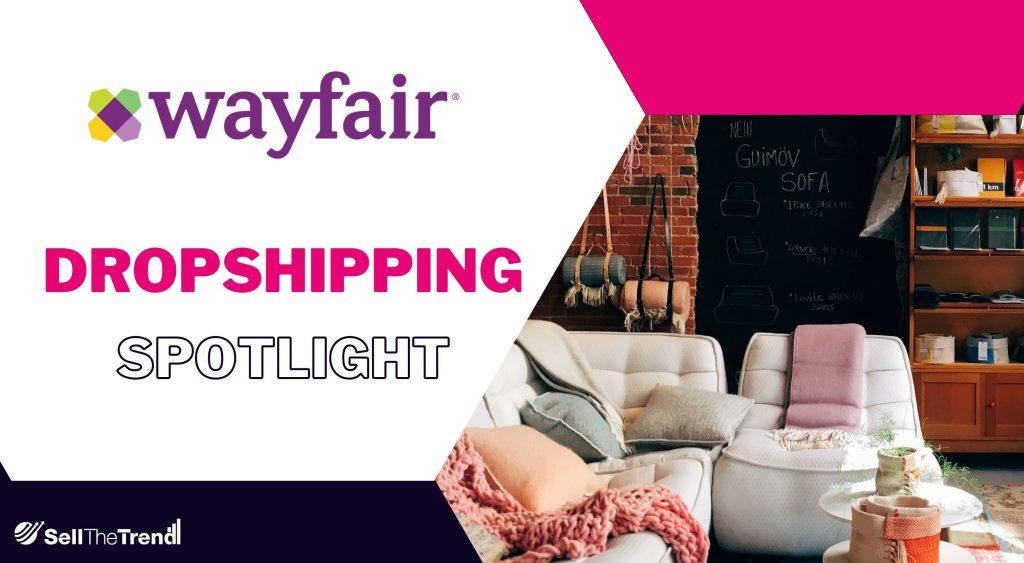 Wayfair Dropshipping Spotlight
